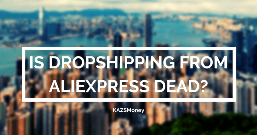 is dropshipping from aliexpress dead